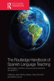 The Routledge Handbook of Spanish Language Teaching
