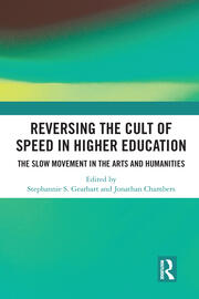 Reversing the Cult of Speed in Higher Education