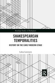 Shakespearean Temporalities