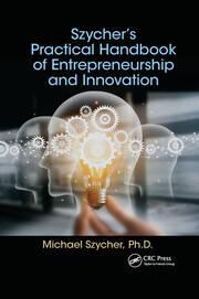 Szycher's Practical Handbook of Entrepreneurship and Innovation