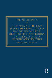 Music à la Mode: Mattheson's Response to the Music of his Italian and French Contemporaries