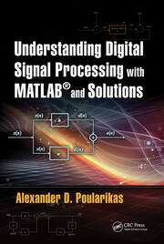 Understanding Digital Signal Processing with MATLAB® and Solutions