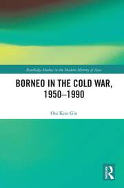 Borneo in the Cold War, 1950–1990