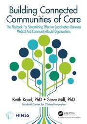 Building Connected Communities of Care: The Playbook For Streamlining Effective Coordination Between Medical And Community-Based Organizations
