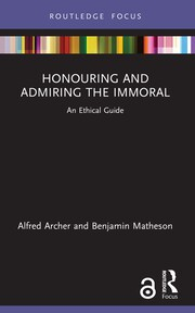 Honouring and Admiring the Immoral