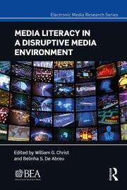 Media Literacy in a Disruptive Media Environment
