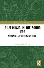 Film Music in the Sound Era: A Research and Information Guide, 2 Volume Set