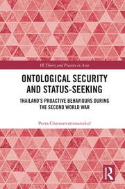 Ontological Security and Status-Seeking: Thailand's Proactive Behaviours during the Second World War