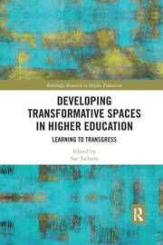 Developing Transformative Spaces in Higher Education: Learning to Transgress