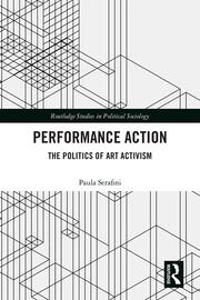 Performance Action: The Politics of Art Activism