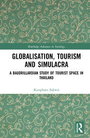 Globalisation, Tourism and Simulacra: A Baudrillardian Study of Tourist Space in Thailand