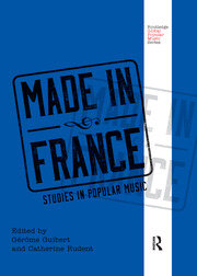 Made in France: Studies in Popular Music