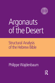 Argonauts of the Desert: Structural Analysis of the Hebrew Bible