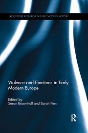 Violence and Emotions in Early Modern Europe