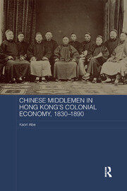 Chinese Middlemen in Hong Kong's Colonial Economy, 1830-1890