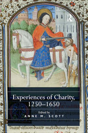 Experiences of Charity: Complex Motivations in the Charitable Endeavour, c. 1100–c. 1650