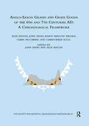 Anglo-Saxon Graves and Grave Goods of the 6th and 7th Centuries AD: A Chronological Framework