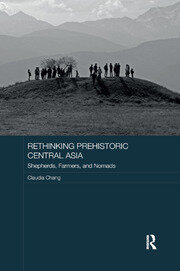 Rethinking Prehistoric Central Asia: Shepherds, Farmers, and Nomads