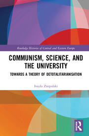 Communism, Science and the University: Towards a Theory of Detotalitarianisation