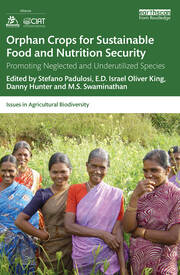Orphan Crops for Sustainable Food and Nutrition Security: Promoting Neglected and Underutilized Species