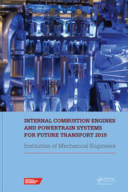 Internal Combustion Engines and Powertrain Systems for Future Transport 2019: Proceedings of the International Conference on Internal Combustion Engines and Powertrain Systems for Future Transport, (ICEPSFT 2019), December 11-12, 2019, Birmingham, UK