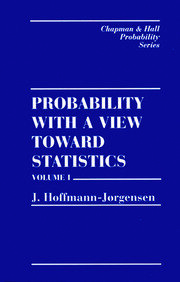 Probability With a View Towards Statistics, Volume I