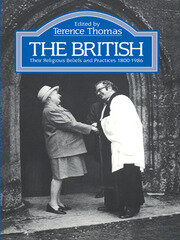 The British: Their Religious Beliefs and Practices 1800-1986