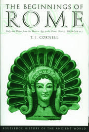 The Beginnings of Rome: Italy and Rome from the Bronze Age to the Punic Wars (c.1000–264 BC)