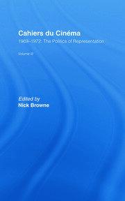 Cahiers du Cinema: Volume III: 1969-1972:.The Politics of Representation