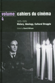 Cahiers du Cinema - Volume 4: 1973-1978: History, Ideology, Cultural Struggle