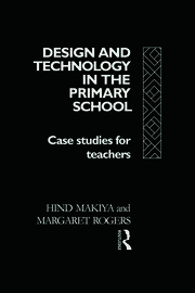 Design and Technology in the Primary School: Case Studies for Teachers