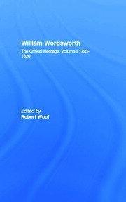 William Wordsworth: The Critical Heritage, Volume I 1793-1820
