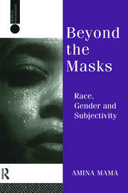 Beyond the Masks: Race, Gender and Subjectivity
