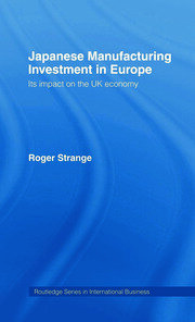 Japanese Manufacturing Investment in Europe: Its Impact on the UK Economy