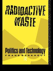 Radioactive Waste: Politics and Technology