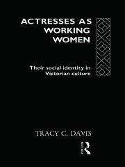 Actresses as Working Women: Their Social Identity in Victorian Culture
