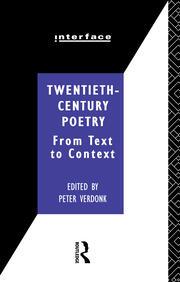Twentieth-Century Poetry: From Text to Context