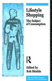 Lifestyle Shopping: The Subject of Consumption