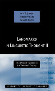 Landmarks in Linguistic Thought Volume II: The Western Tradition in the Twentieth Century