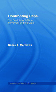 Confronting Rape: The Feminist Anti-Rape Movement and the State