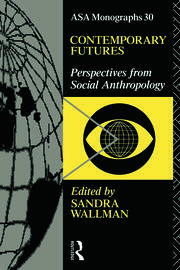 Contemporary Futures: Perspectives from Social Anthropology