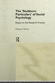 Stubborn Particulars of Social Psychology: Essays on the Research Process