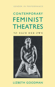 Contemporary Feminist Theatres: To Each Her Own
