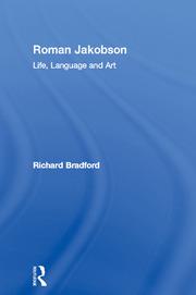 Roman Jakobson: Life, Language and Art