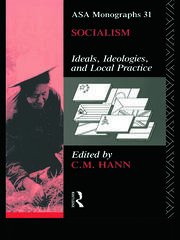 Socialism: Ideals, Ideologies, and Local Practice
