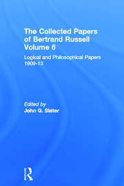 The Collected Papers of Bertrand Russell, Volume 6: Logical and Philosophical Papers 1909-13