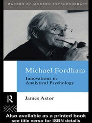 Michael Fordham: Innovations in Analytical Psychology