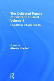 The Collected Papers of Bertrand Russell, Volume 4: Foundations of Logic, 1903-05
