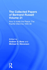 The Collected Papers of Bertrand Russell Volume 21: How to Keep the Peace: The Pacifist Dilemma, 1935–38