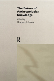 The Future of Anthropological Knowledge